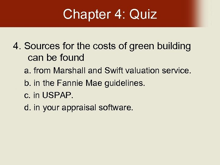 Chapter 4: Quiz 4. Sources for the costs of green building can be found