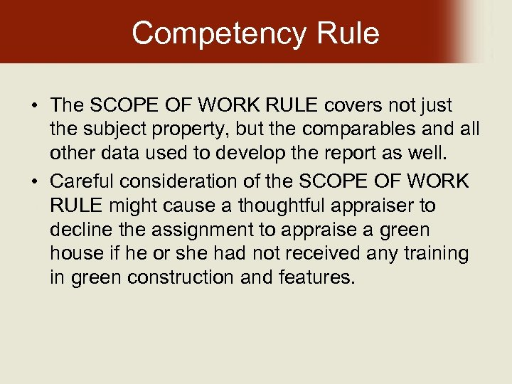Competency Rule • The SCOPE OF WORK RULE covers not just the subject property,