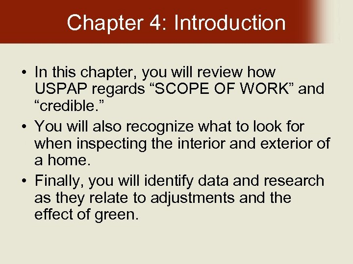 """Chapter 4: Introduction • In this chapter, you will review how USPAP regards """"SCOPE"""