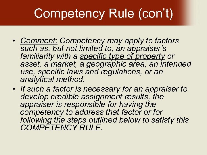 Competency Rule (con't) • Comment: Competency may apply to factors such as, but not