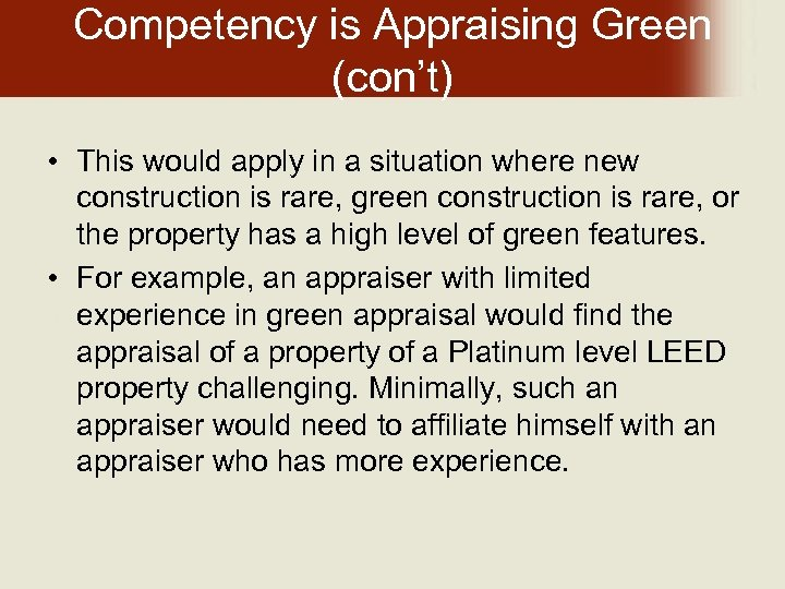 Competency is Appraising Green (con't) • This would apply in a situation where new