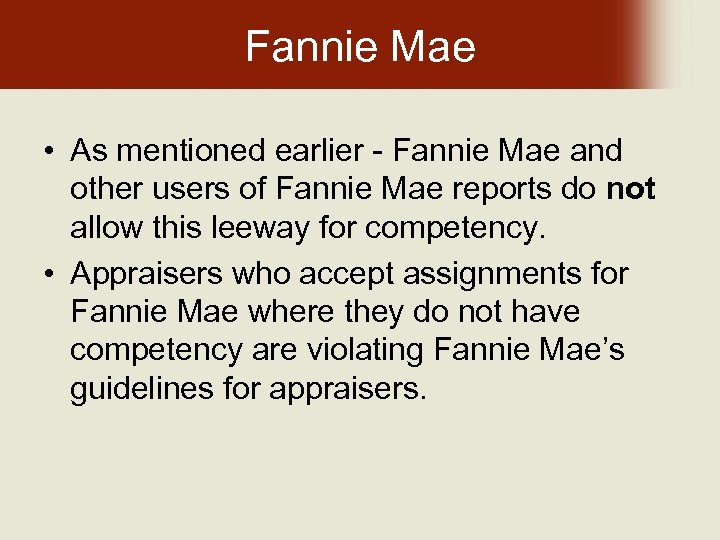 Fannie Mae • As mentioned earlier - Fannie Mae and other users of Fannie
