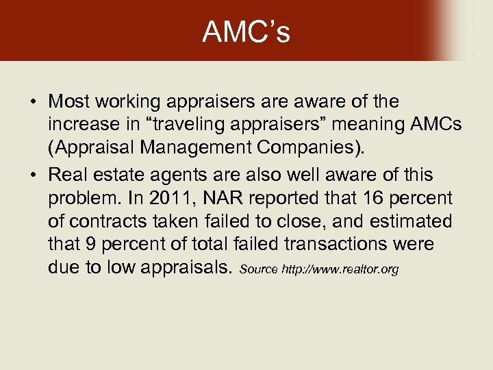 """AMC's • Most working appraisers are aware of the increase in """"traveling appraisers"""" meaning"""