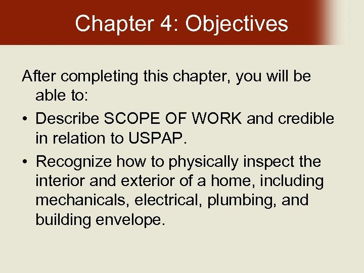 Chapter 4: Objectives After completing this chapter, you will be able to: • Describe