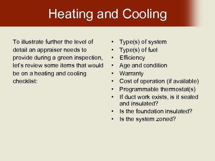 Heating and Cooling To illustrate further the level of detail an appraiser needs to