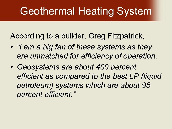 """Geothermal Heating System According to a builder, Greg Fitzpatrick, • """"I am a big"""