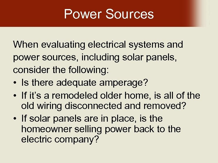 Power Sources When evaluating electrical systems and power sources, including solar panels, consider the