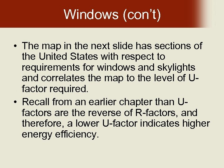 Windows (con't) • The map in the next slide has sections of the United