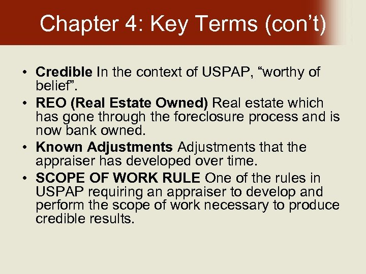 """Chapter 4: Key Terms (con't) • Credible In the context of USPAP, """"worthy of"""