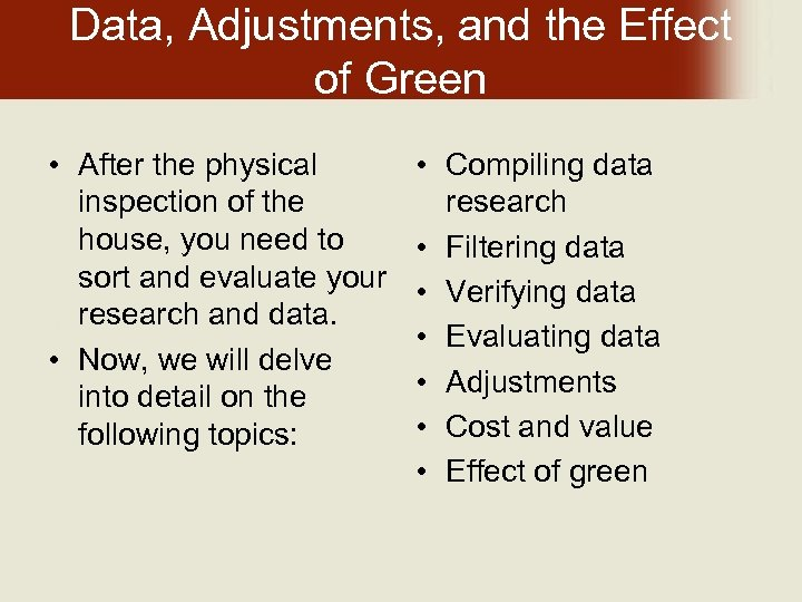 Data, Adjustments, and the Effect of Green • After the physical inspection of the