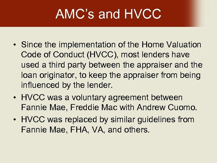 AMC's and HVCC • Since the implementation of the Home Valuation Code of Conduct