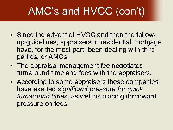 AMC's and HVCC (con't) • Since the advent of HVCC and then the follow-