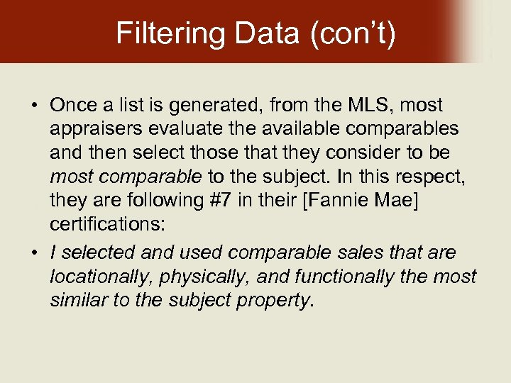 Filtering Data (con't) • Once a list is generated, from the MLS, most appraisers