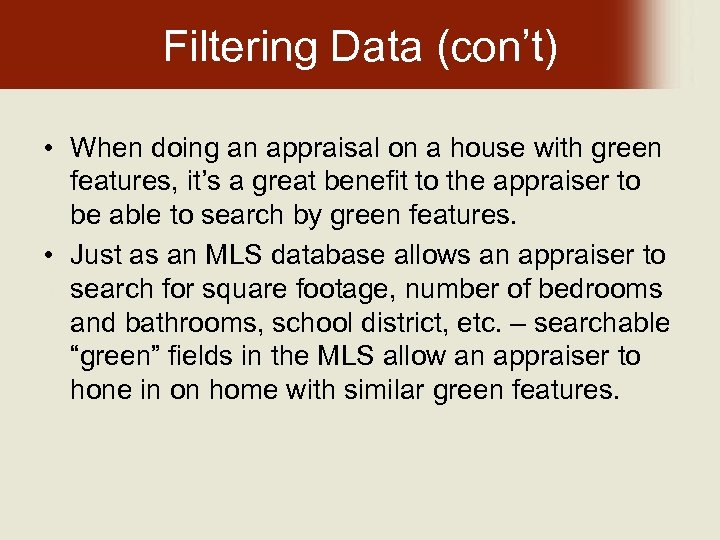 Filtering Data (con't) • When doing an appraisal on a house with green features,