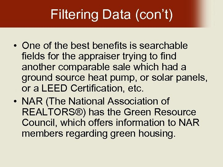 Filtering Data (con't) • One of the best benefits is searchable fields for the