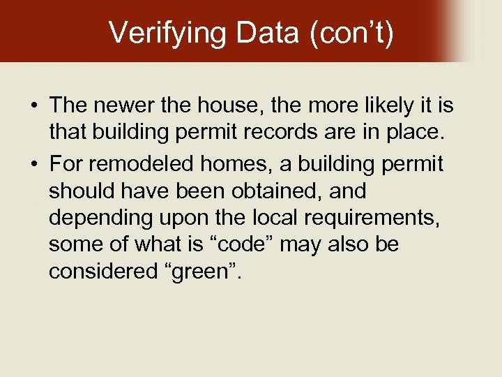 Verifying Data (con't) • The newer the house, the more likely it is that