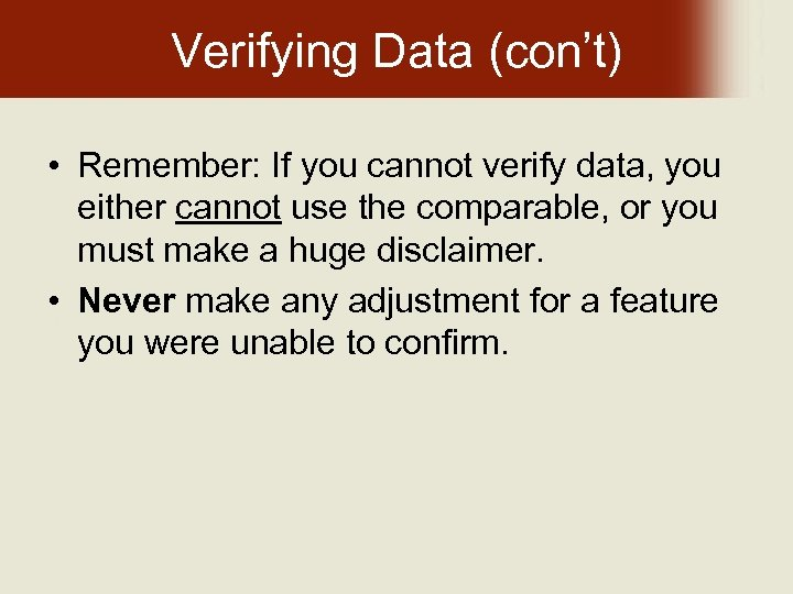 Verifying Data (con't) • Remember: If you cannot verify data, you either cannot use