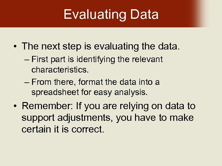 Evaluating Data • The next step is evaluating the data. – First part is