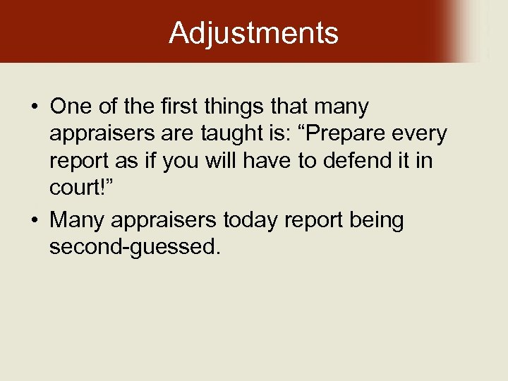 """Adjustments • One of the first things that many appraisers are taught is: """"Prepare"""