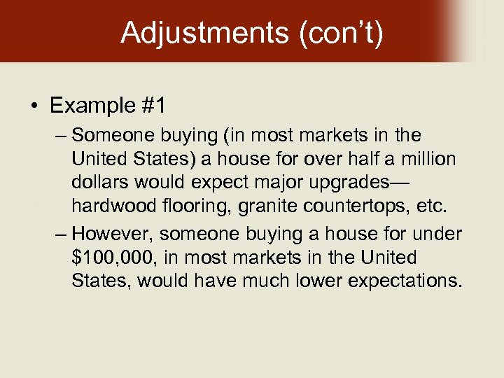 Adjustments (con't) • Example #1 – Someone buying (in most markets in the United