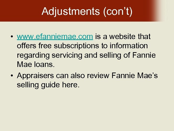 Adjustments (con't) • www. efanniemae. com is a website that offers free subscriptions to