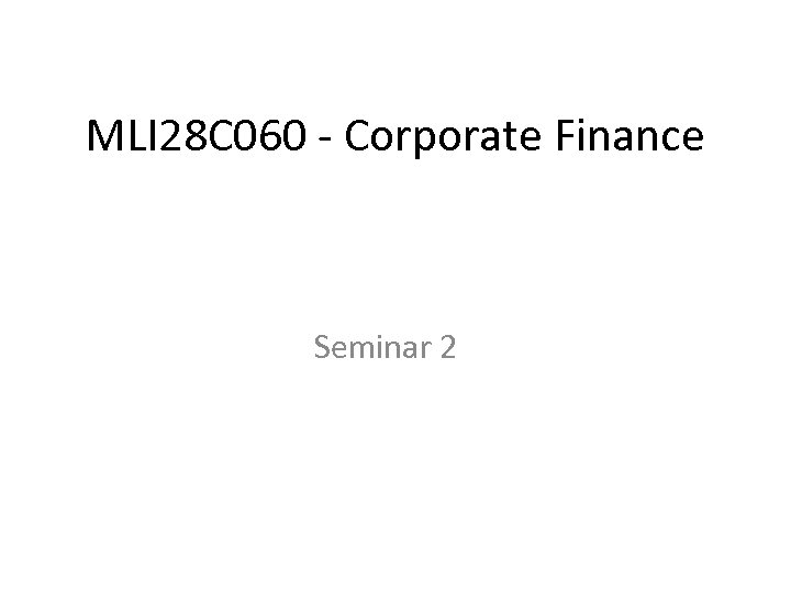 MLI 28 C 060 - Corporate Finance Seminar 2