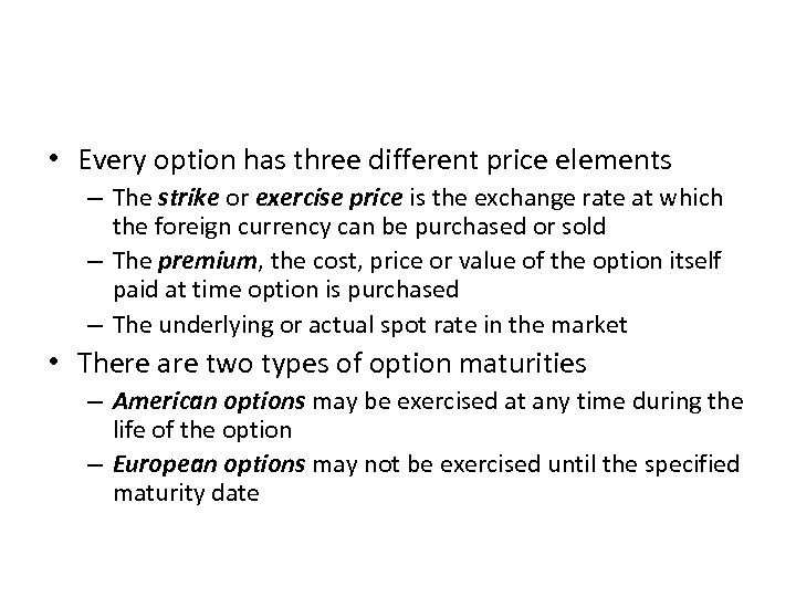 • Every option has three different price elements – The strike or exercise