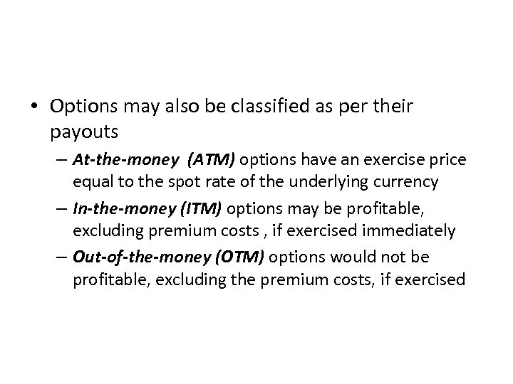 • Options may also be classified as per their payouts – At-the-money (ATM)