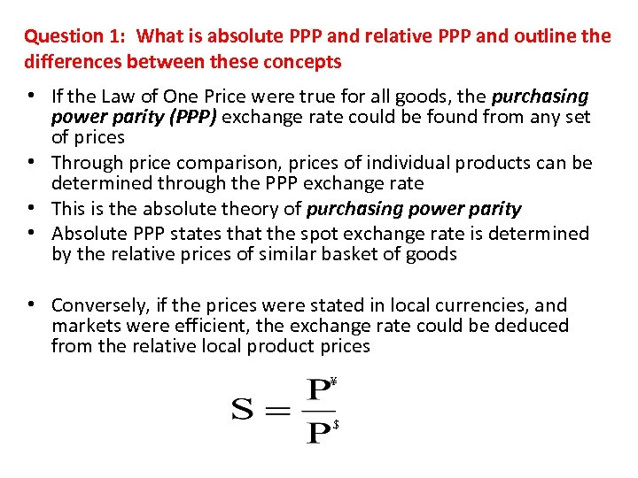 Question 1: What is absolute PPP and relative PPP and outline the differences between