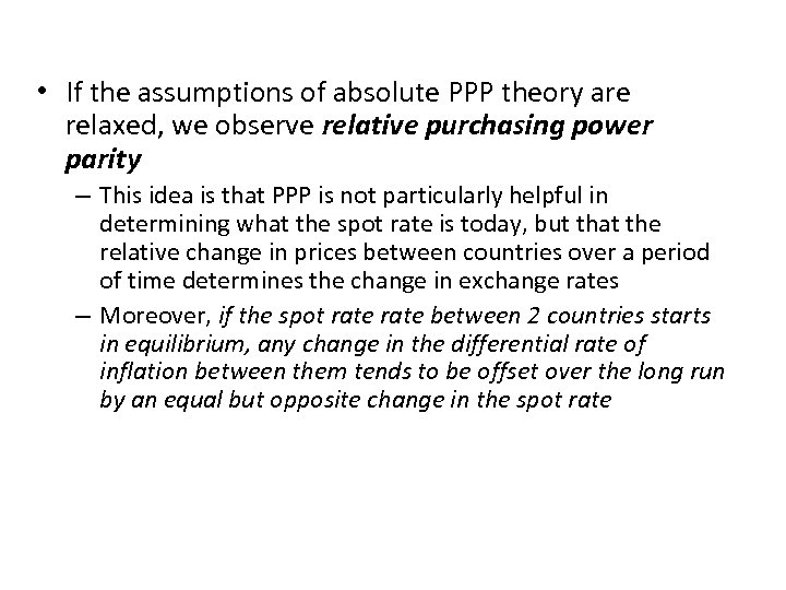 • If the assumptions of absolute PPP theory are relaxed, we observe relative
