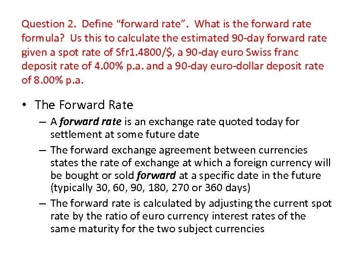 """Question 2. Define """"forward rate"""". What is the forward rate formula? Us this to"""