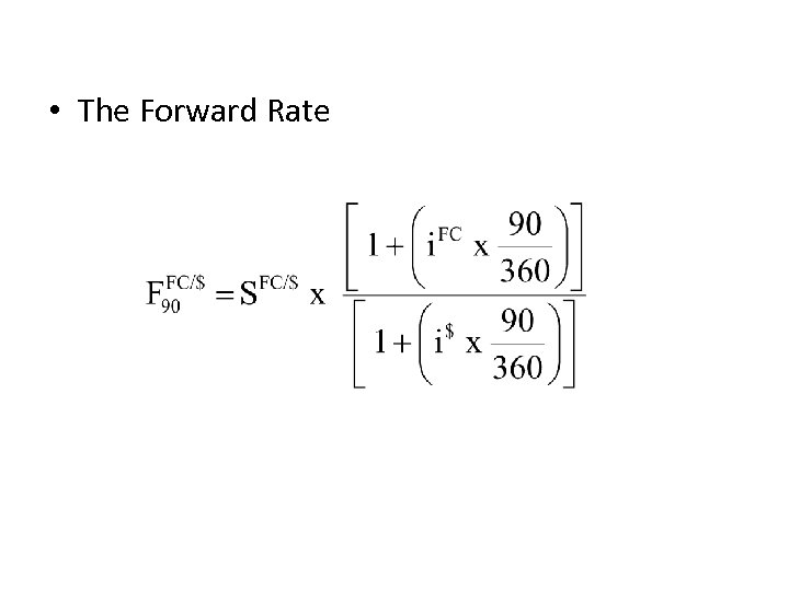 • The Forward Rate