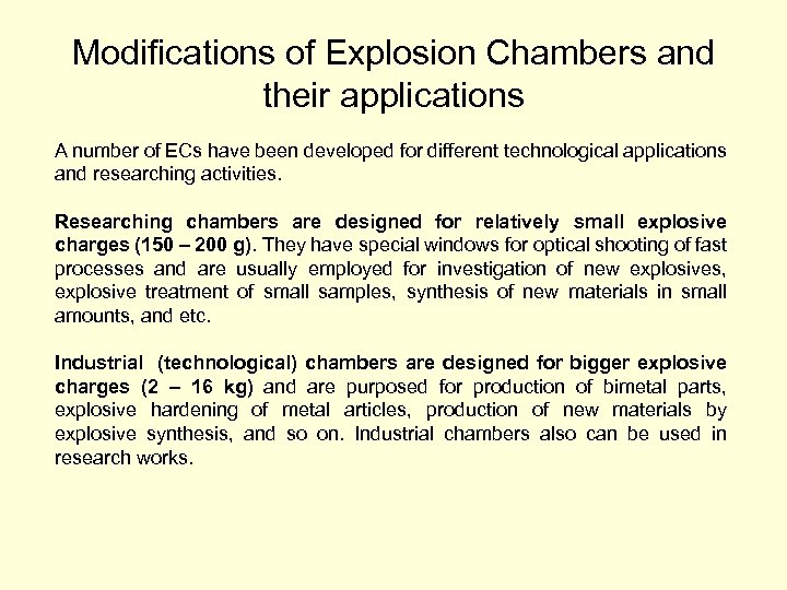 Modifications of Explosion Chambers and their applications A number of ECs have been developed