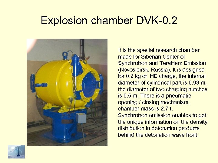 Explosion chamber DVK-0. 2 It is the special research chamber made for Siberian Center