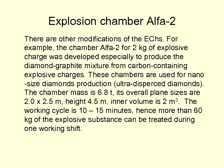 Explosion chamber Alfa-2 There are other modifications of the EChs. For example, the chamber