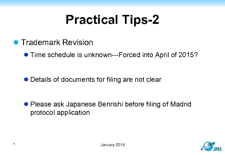 Practical Tips-2 l Trademark Revision l Time schedule is unknown---Forced into April of 2015?