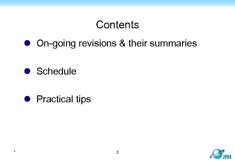 Contents l On-going revisions & their summaries l Schedule l Practical tips * 2