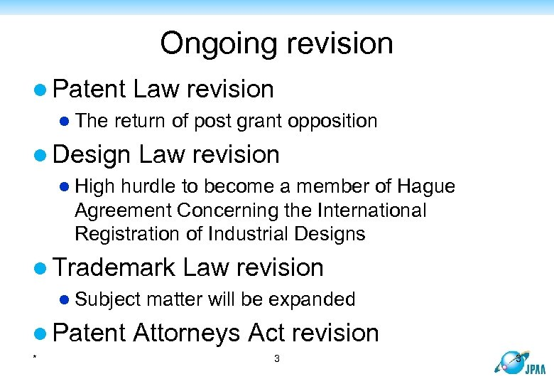 Ongoing revision l Patent Law revision l The return of post grant opposition l