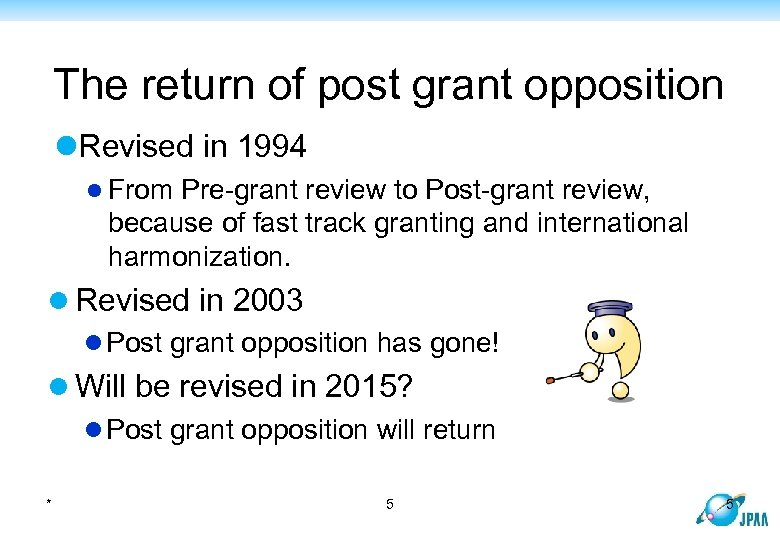 The return of post grant opposition l. Revised in 1994 l From Pre-grant review