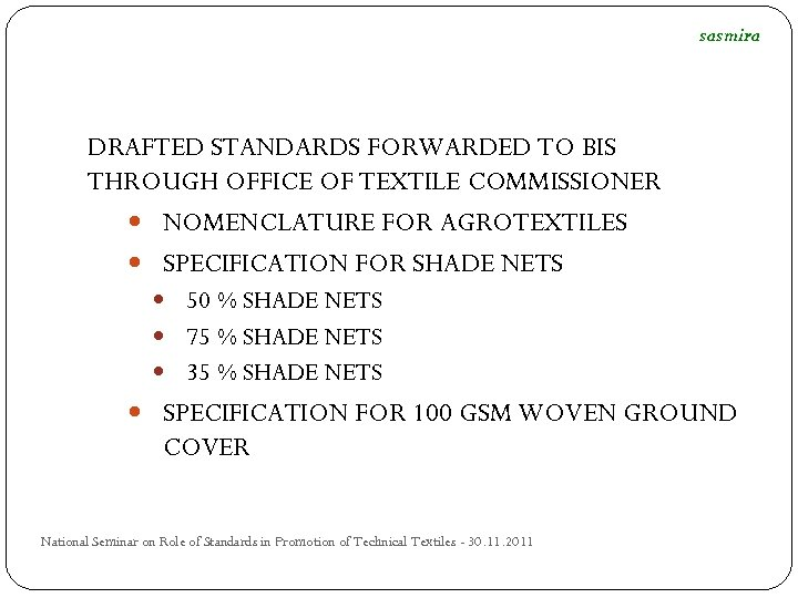 sasmira DRAFTED STANDARDS FORWARDED TO BIS THROUGH OFFICE OF TEXTILE COMMISSIONER NOMENCLATURE FOR AGROTEXTILES