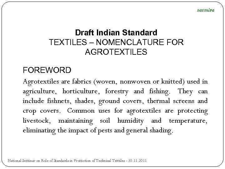 sasmira Draft Indian Standard TEXTILES – NOMENCLATURE FOR AGROTEXTILES FOREWORD Agrotextiles are fabrics (woven,