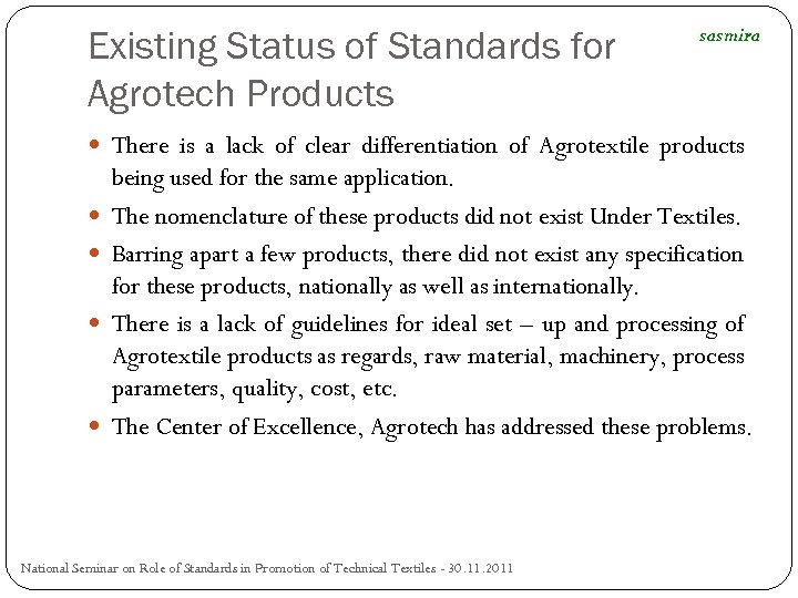 Existing Status of Standards for Agrotech Products sasmira There is a lack of clear