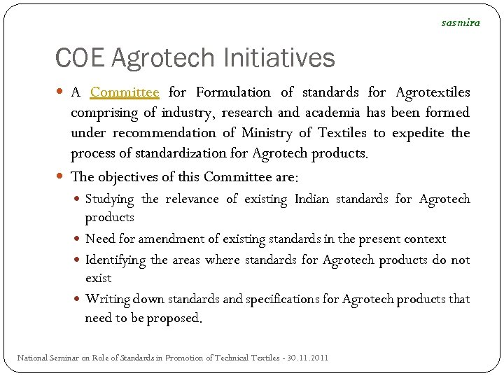 sasmira COE Agrotech Initiatives A Committee for Formulation of standards for Agrotextiles comprising of