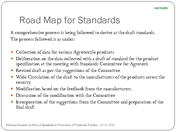 sasmira Road Map for Standards A comprehensive process is being followed to derive at