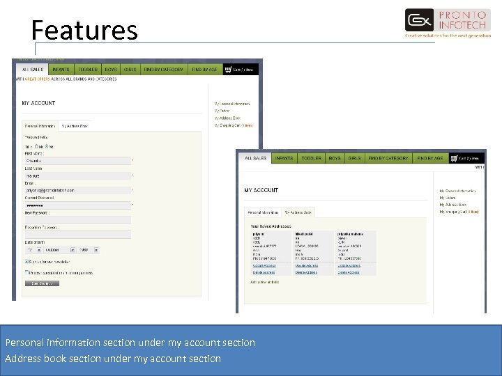 Features Personal information section under my account section Address book section under my account