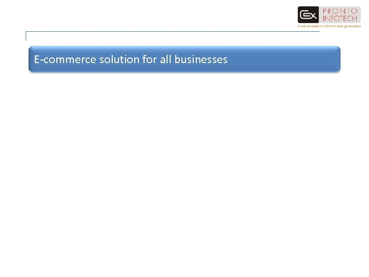 E-commerce solution for all businesses
