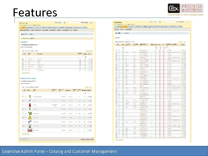 Features Extensive Admin Panel – Catalog and Customer Management