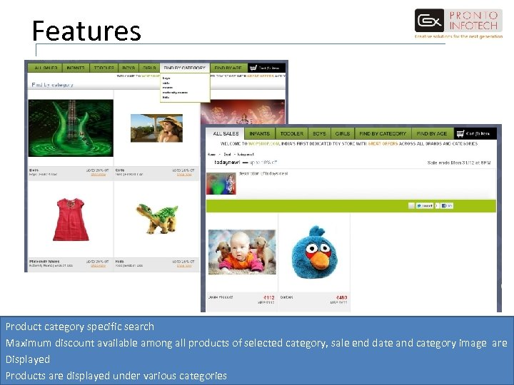 Features Product category specific search Maximum discount available among all products of selected category,