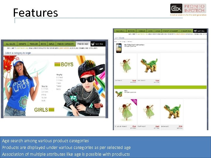 Features Age search among various product categories Products are displayed under various categories as