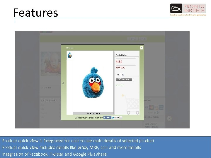 Features Product quick-view is integrated for user to see main details of selected product